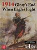 1914 Glorys End / When Eagles Fight